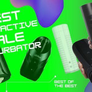 Best Interactive Male Masturbator 2020